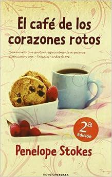 El cafe de los Corazones Rotos (Spanish Edition) (Spanish) Hardcover