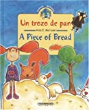 Un pedazo de pan / A Piece of Bread (Coleccion Bilingue) (Bilingual Collection) (Spanish Edition) (958301768X) by Aida E. Marcuse
