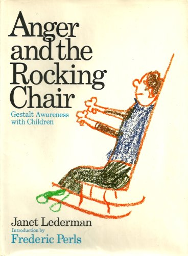 Anger And The Rocking Chair: Gestalt Awareness With Children front-1028711