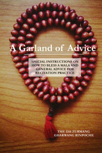A Garland of Advice: Special Instructions on How to Bless a Mala and General Advice for Recitation Practice PDF