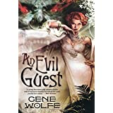 An Evil Guestby Gene Wolfe