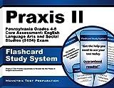 Praxis II Pennsylvania Grades 4-8 Core Assessment: English Language Arts and Social Studies (5154)
