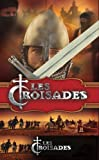 echange, troc Croisades Saladin & Le Djihad
