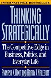 img - for Thinking Strategically: The Competitive Edge in Business, Politics, and Everyday Life book / textbook / text book