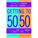 Getting to 50/50: How Working Couples Can Have It All by Sharing It All ~ Sharon Meers