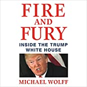 Fire and Fury: Inside the Trump White House | [Michael Wolff]