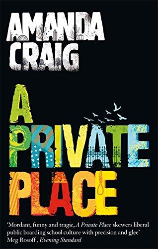 A Private Place. Amanda Craig