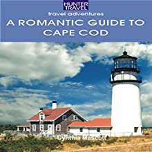 A Romantic Guide to Cape Cod (       UNABRIDGED) by Cynthia Mascott Narrated by Christine Rogerson