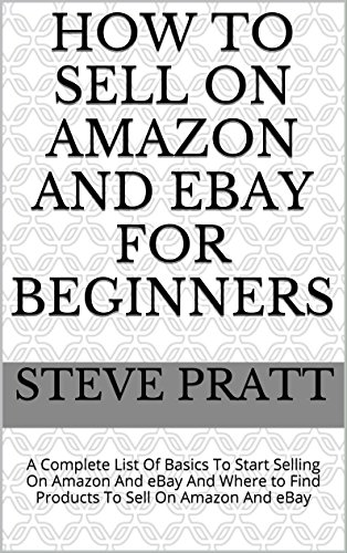 how-to-sell-on-amazon-and-ebay-for-beginners-a-complete-list-of-basics-to-start-selling-on-amazon-an
