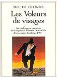 echange, troc Didier Blonde - Les voleurs de visages