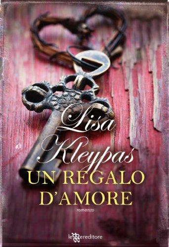Lisa Kleypas - Un regalo d'amore (Leggereditore Narrativa)