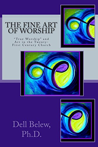 the-fine-art-of-worship-true-worship-and-fine-art-in-the-twenty-first-century-church
