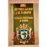 Historia del oso y el madroño : (los escudos de Madrid) ; Antiguos cementerios de Madrid