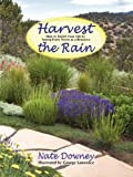 img - for Harvest the Rain, How to Enrich Your Life by seeing Every Storm as a Resource book / textbook / text book