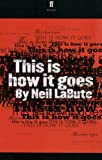 This Is How It Goes (0571228267) by LaBute, Neil