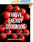 Thrive Energy Cookbook: 150 Functiona...