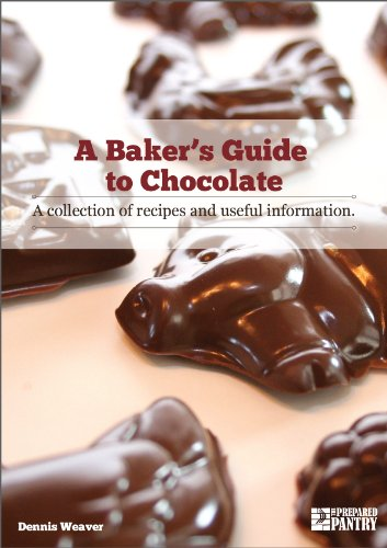 A Baker's Guide to Chocolate: A Collection of Recipes and Useful Information by Dennis Weaver