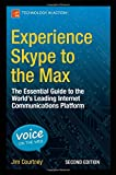 James Courtney Experience Skype to the Max: The Essential Guide to the World's Leading Internet Communications Platform
