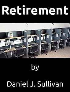 Retirement: The misadventures of modern work.