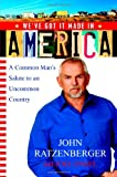 We've Got it Made in America: A Common Man's Salute to an Uncommon Country (1931722846) by John Ratzenberger