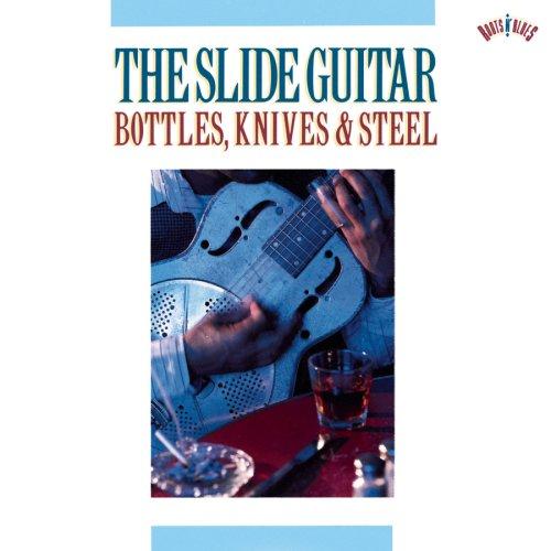 Slide Guitar: Bottles Knives & Steel