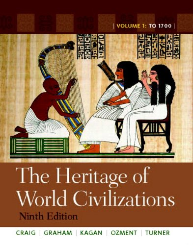 The Heritage of World Civilizations: Volume 1 with NEW MyHistoryLab and Pearson eText (9th Edition)