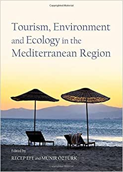Download ebook Tourism, Environment and Ecology in the Mediterranean Region