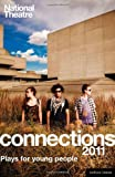 img - for National Theatre Connections 2011: Plays for Young People (Play Anthologies) book / textbook / text book