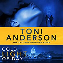 Cold Light of Day: Cold Justice: Volume 3 (       UNABRIDGED) by Toni Anderson Narrated by Eric Dove