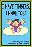 img - for I Have Fingers, I Have Toes book / textbook / text book