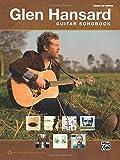 Glen Hansard Guitar Songbook --- Guitare Tab - Hansard, Glen --- Alfred Publishing