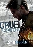 Cruel Comfort (Evan Buckley Thriller #1)