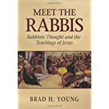 Meet the Rabbis: Rabbinic Thought and the Teachings of Jesus ~ Brad Young