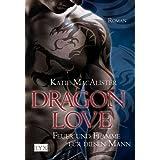 """Dragon Love: Feuer und Flamme f�r diesen Mannvon """"Katie MacAlister"""""""