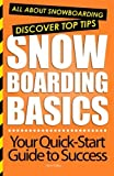 img - for Snowboarding Basics: All About Snowboarding by Steve Kalley (2012-09-27) book / textbook / text book