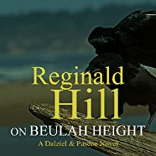 On Beulah Height: Dalziel and Pascoe, Book 17 (       UNABRIDGED) by Reginald Hill Narrated by Jonathan Keeble