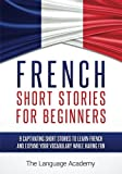 French: Short Stories For Beginners - 9 Captivating Short Stories to Learn French and Expand Your Vocabulary While Having Fun