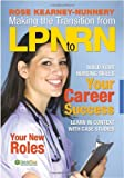 Making the Transition from LPN to RN 1st (first) by Kearney Nunnery RN PhD, Rose (2009) Paperback