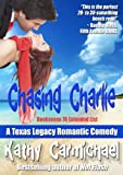 Chasing Charlie (A Texas Legacy Romantic Comedy -- Prequel)