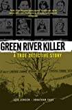 Green River Killer: A True Detective Story Green River Killer