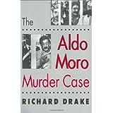 The Aldo Moro Murder Case ~ Richard Drake