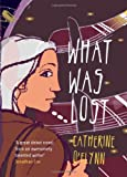 What Was Lost Catherine O'Flynn
