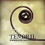 The Black Tendril: The Southerton Mysteries, Volume 2 | Deborah Diaz