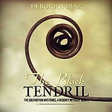 The Black Tendril: The Southerton Mysteries, Volume 2   Livre audio Auteur(s) : Deborah Diaz Narrateur(s) : Richard D. Hurd