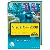 """Visual C++ 2008 - inkl. Sourcecodes usw. auf CD: Das umfassende Handbuch f�r Programmierer (Kompendium / Handbuch)von """"Dirk Louis"""""""