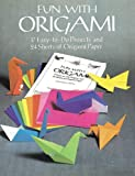 Fun with Origami: 17 Easy-to-Do Projects and 24 Sheets of Origami Paper (Dover Origami Papercraft)