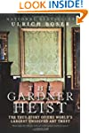 The Gardner Heist: The True Story of...