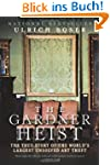 The Gardner Heist: The True Story of...