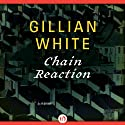 Chain Reaction: A Novel Audiobook by Gillian White Narrated by Kelly Birch