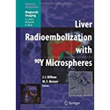 Liver Radioembolization with 90Y Microspheres (Medical Radiology / Diagnostic Imaging) [Hardcover] [2008] (Author...